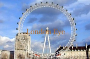 London eye- the biggest ferris wheel